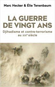 couverture du livre La Guerre de ving ans. Djihadisme et contre-terrorisme au XXIe siècle
