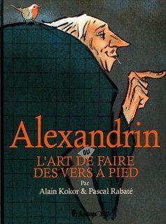 Couverture de l'album Alexandrin ou l'art de faire des vers à pied © Futuropolis
