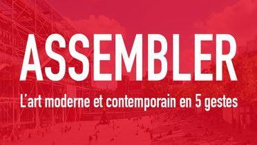 Visuel du Mooc du Centre Pompidou : assembler