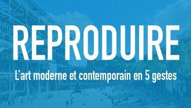 Visuel du Mooc du Centre Pompidou : reproduire