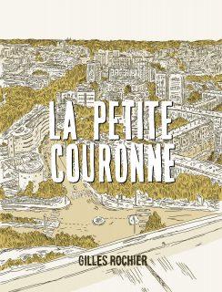 """Couverture de l'album """"La Petite Couronne"""" de Gilles Rochier"""