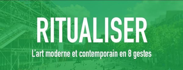 Visuel du Mooc du Centre Pompidou : ritualiser