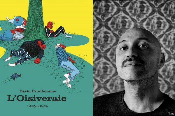 Portrait de David Prudhomme et couverture de L'Oisiveraiede
