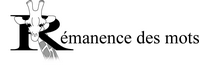 Logo de Rémanence des mots