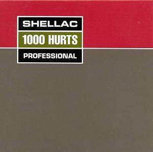 shellac 1000 hurts